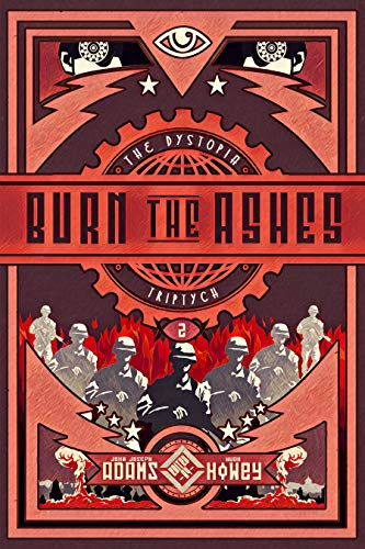 Burn the Ashes (The Dystopia Triptych, #2)