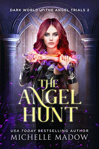 The Angel Hunt (Dark World: The Angel Trials, #2)