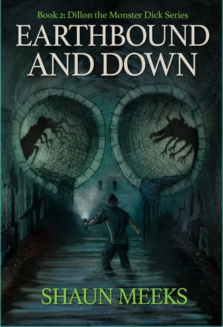 Earthbound and Down (Dillon the Monster Dick, #2)