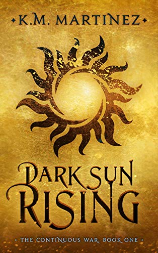 Dark Sun Rising (The Continuous War, #1)