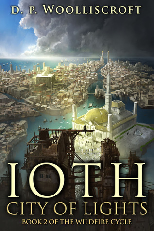 Ioth, City of Lights (The Wildfire Cycle, #2)