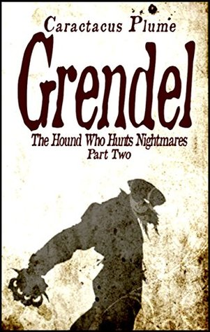 Grendel (The Hound Who Hunts Nightmares, #2)