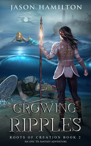 Growing Ripples (Roots of Creation, #2)