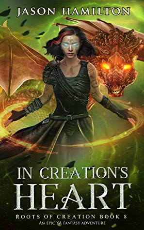 In Creation's Heart (Roots of Creation, #8)