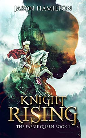 Knight Rising (The Faerie Queen, #1)