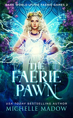 The Faerie Pawn (Dark World: The Faerie Games, #2)