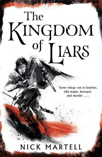 The Kingdom of Liars (The Legacy of the Mercenary King, #1)