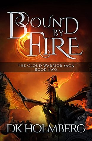Bound by Fire (The Cloud Warrior Saga, #2)