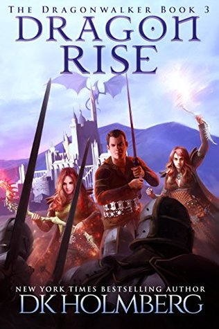 Dragon Rise (The Dragonwalker, #3)