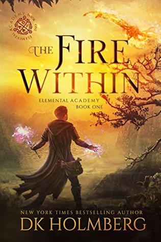 The Fire Within (Elemental Academy, #1)