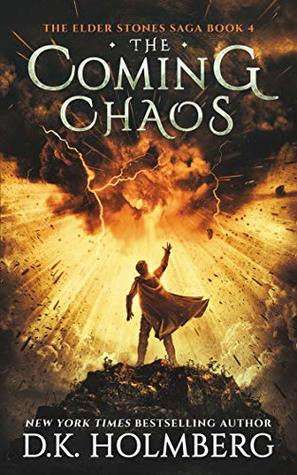 The Coming Chaos (The Elder Stone Saga, #4)