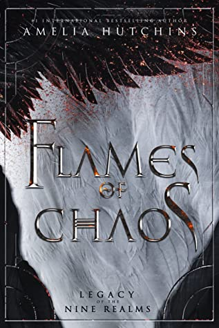 Flames of Chaos (Legacy of the Nine Realms, #1)