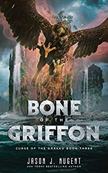 Bone of the Griffon (Curse of the Drakku, #3)