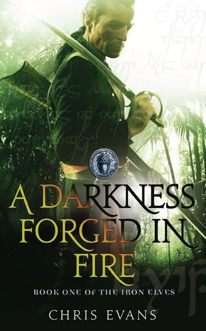 A Darkness Forged in Fire (The Iron Elves, #1)