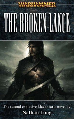 The Broken Lance (Warhammer: Blackhearts, #2)