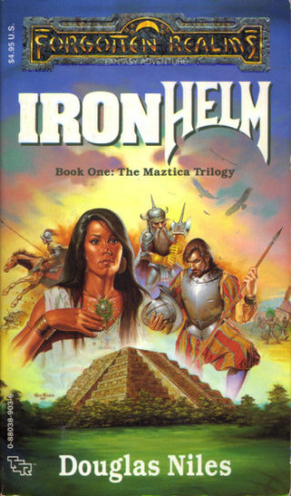 Ironhelm (Forgotten Realms: The Maztica Trilogy, #1)