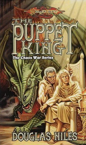 The Puppet King (Dragonlance: The Chaos War Series, #3)
