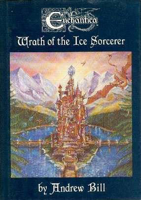 Wrath of the Ice Sorcerer (Enchantica, #1)