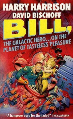 Bill, the Galactic Hero on the Planet of Tasteless Pleasure (Bill, the Galactic Hero, #4)