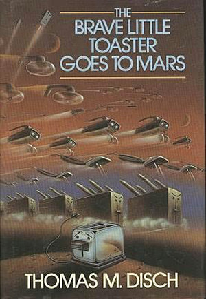 The Brave Little Toaster Goes to Mars (Brave Little Toaster, #2)