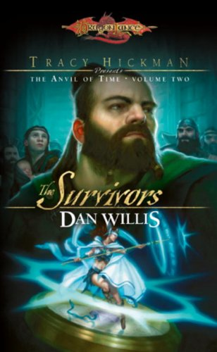 The Survivors (Dragonlance: Tracy Hickman Presents the Anvil of Time, #2)