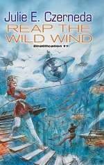 Reap the Wild Wind (The Stratification Trilogy, #1)