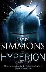 The Hyperion Omnibus (Hyperion Cantos (omnibus editions), #1)