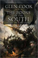 The Books of the South (The Black Company (omnibus editions), #2)