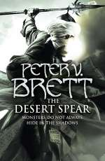 The Desert Spear (The Demon Cycle, #2)
