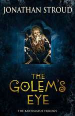 The Golem's Eye (The Bartimaeus Trilogy, #2)