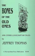 The Bones of the Old Ones and Other Lovecraftian Tales (Old Ones Trilogy, #1)