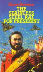 The Stainless Steel Rat for President (The Stainless Steel Rat, #5)
