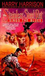 The Stainless Steel Rat Sings the Blues (The Stainless Steel Rat #8)