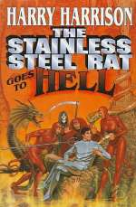 The Stainless Steel Rat Goes to Hell (The Stainless Steel Rat #9)