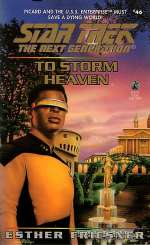 To Storm Heaven (Star Trek: The Next Generation (numbered novels), #46)
