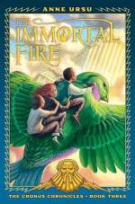 The Immortal Fire (The Cronus Chronicles, #3)