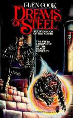 Dreams of Steel (The Black Company, #5)