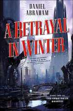 A Betrayal in Winter (The Long Price Quartet, #2)