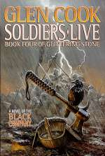 Soldiers Live (The Black Company #9)
