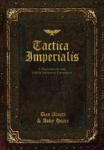 Tactica Imperialis: A History of the Later Imperial Crusades