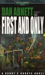 First and Only (Warhammer 40,000: Gaunt's Ghosts: The Founding, #1)