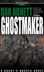 Ghostmaker (Warhammer 40,000: Gaunt's Ghosts: The Founding, #2)