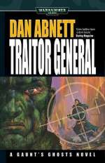 Traitor General (Warhammer 40,000: Gaunt's Ghosts: The Lost, #1)