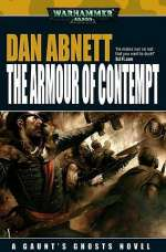 The Armour of Contempt (Warhammer 40,000: Gaunt's Ghosts: The Lost, #3)