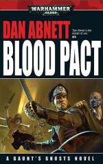 Blood Pact (Warhammer 40,000: Gaunt's Ghosts: The Victory, #1)