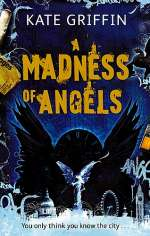 A Madness of Angels: Or the Resurrection of Matthew Swift (Matthew Swift, #1)
