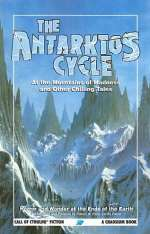 The Antarktos Cycle: At the Mountains of Madness and Other Chilling Tales