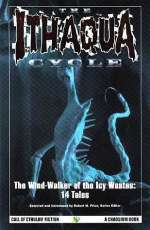The Ithaqua Cycle: The Wind-walker of the Icy Wastes: 14 Tales