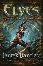Elves: Rise of the TaiGethen (Elves Trilogy, #2)