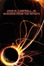Invaders from the Infinite (Arcot, Wade and Morey #3)
